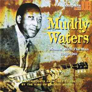Muddy Waters - Messin? With The Man 1953-1961 album flac