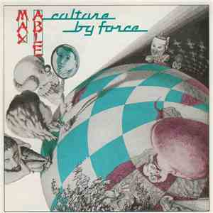 Max Able - Culture By Force album flac