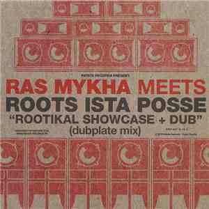 Ras Mykha Meets Roots Ista Posse - Rootikal Showcase album flac