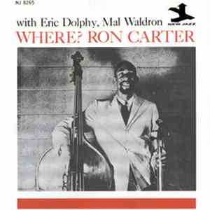 Ron Carter With Eric Dolphy, Mal Waldron - Where? album flac